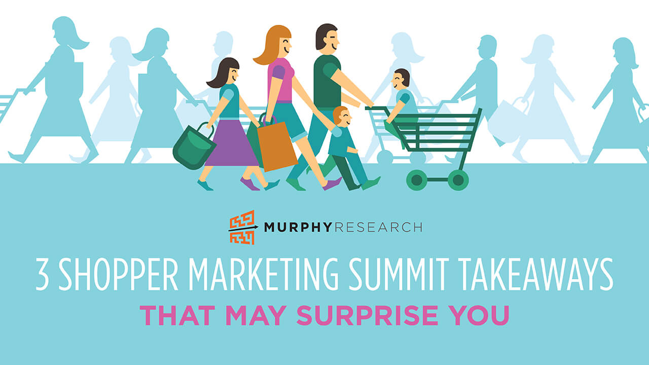 3 Shopper Marketing Summit Takeaways That May Surprise You
