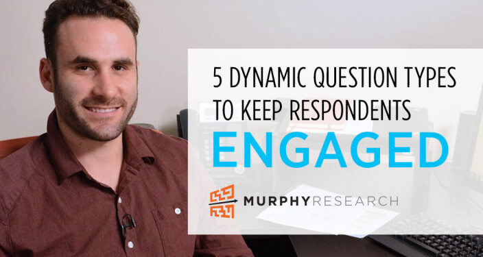 5 Dynamic Question Types To Keep Respondents Engaged