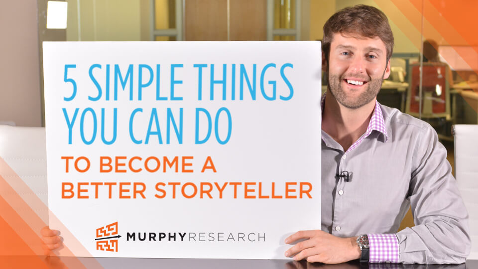 5 Simple Things You Can Do To Become A Better Storyteller