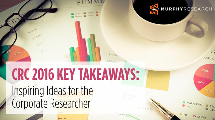 CRC 2016 Key Takeaways: Inspiring Ideas for the Corporate Researcher