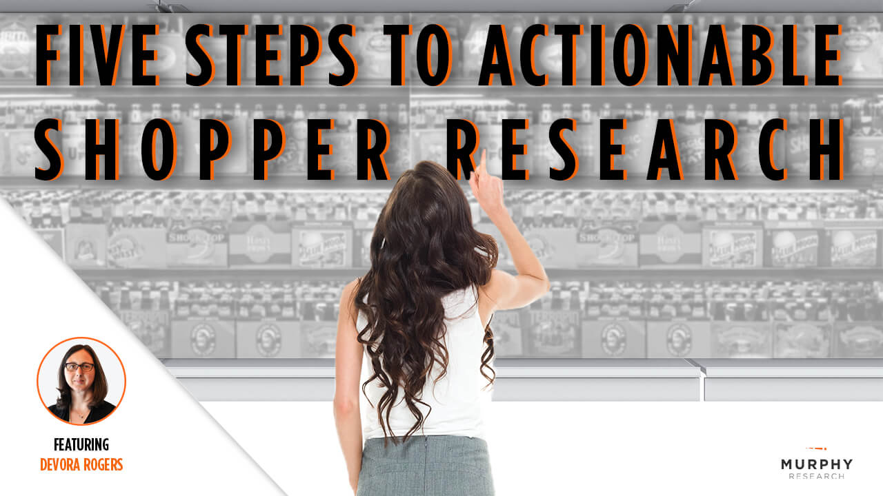 5 Steps to Actionable Shopper Research