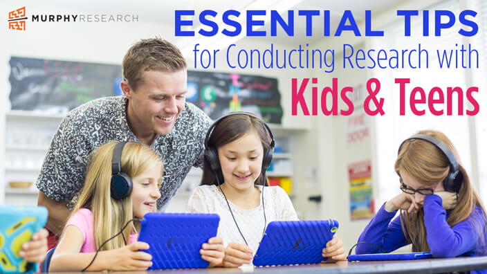 Essential Tips for Conducting Research with Kids & Teens