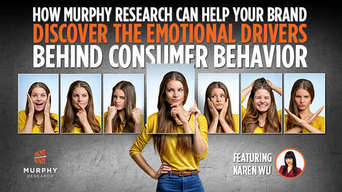 How Murphy Research Can Help Your Brand Discover the Emotional Drivers Behind Consumer Behavior