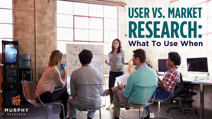 User Vs. Market Research: What To Use When