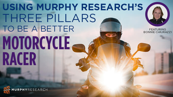 Using Murphy Research's Three Pillars To Be A Better Motorcycle Racer