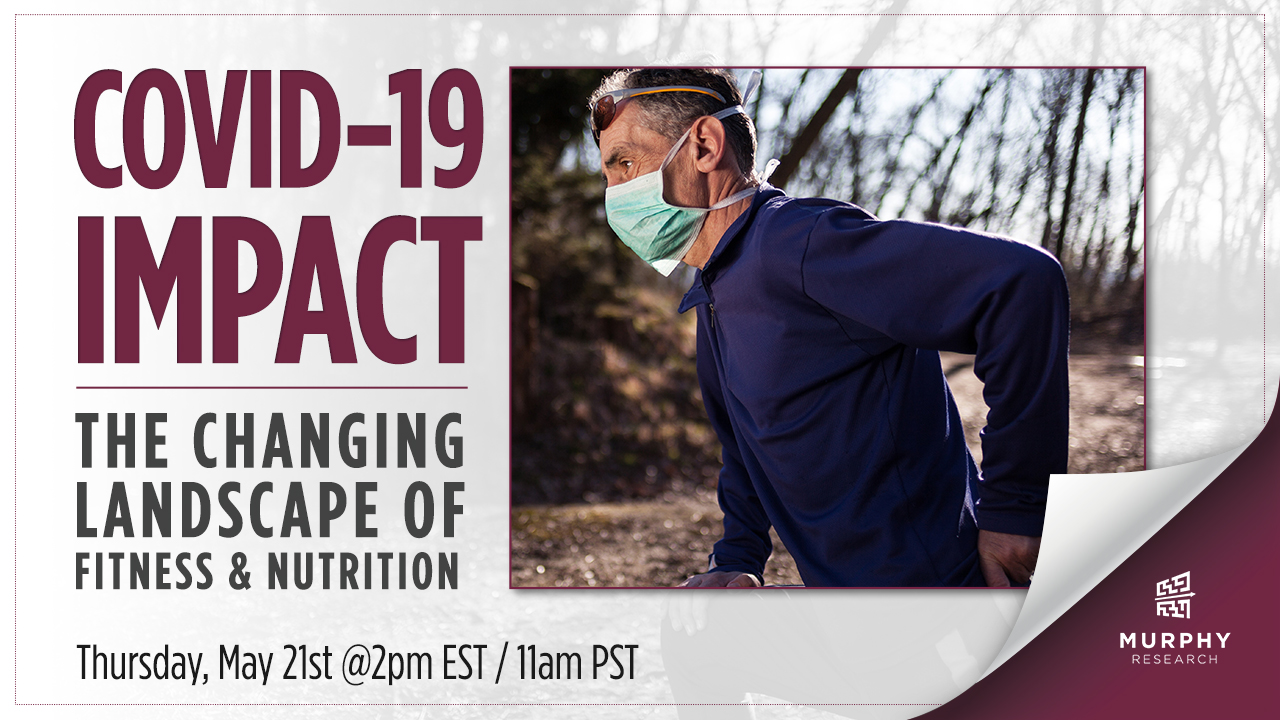 COVID-19 Impact: The Changing Landscape of Fitness and Nutrition