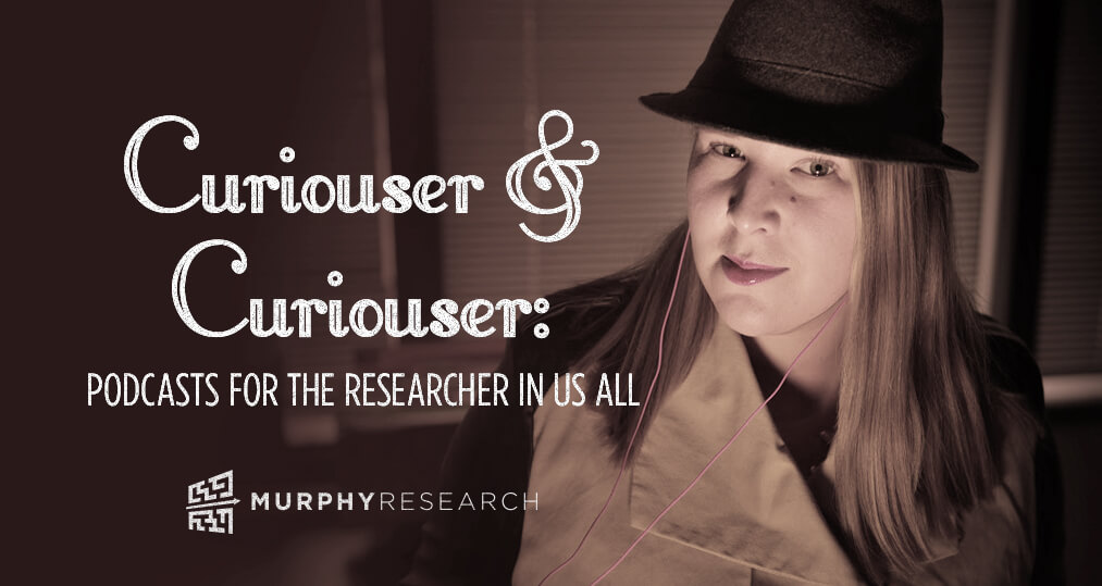 Curiouser & Curiouser: Podcasts for the Researcher in Us All