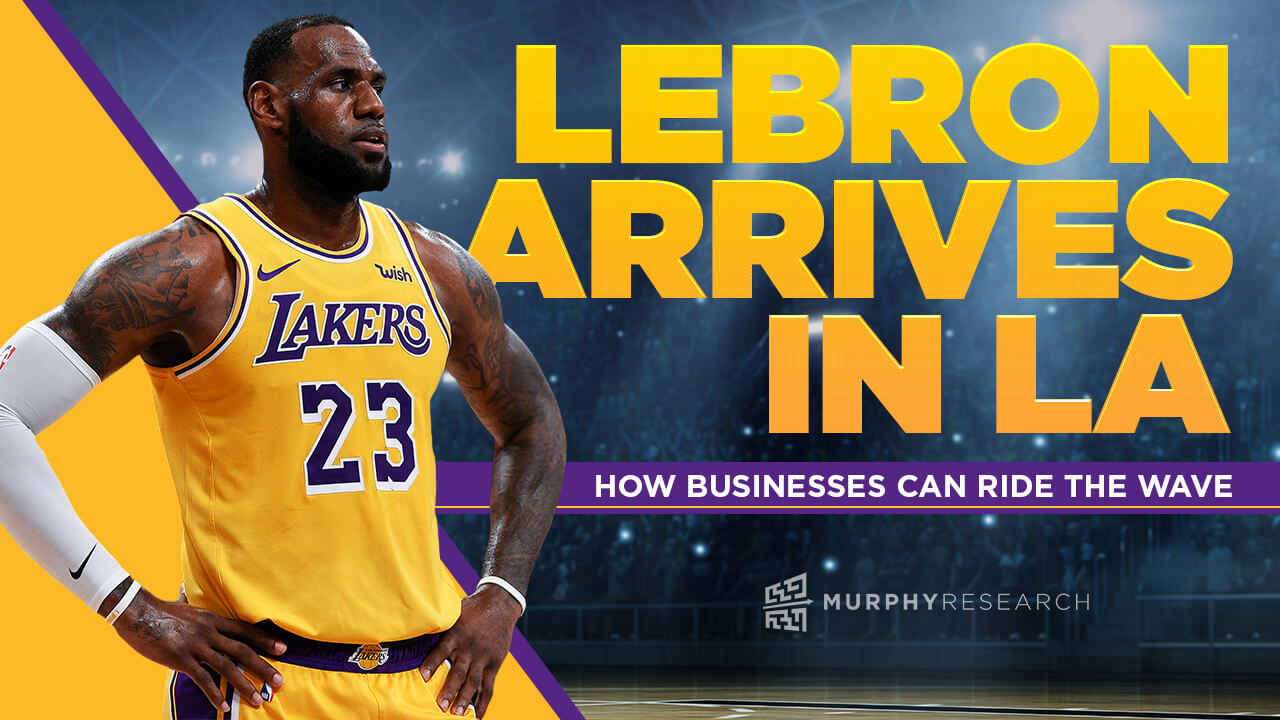 LeBron Arrives in LA: How Businesses Can Ride the Wave