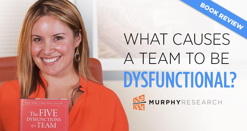 What Causes a Team to be Dysfunctional?