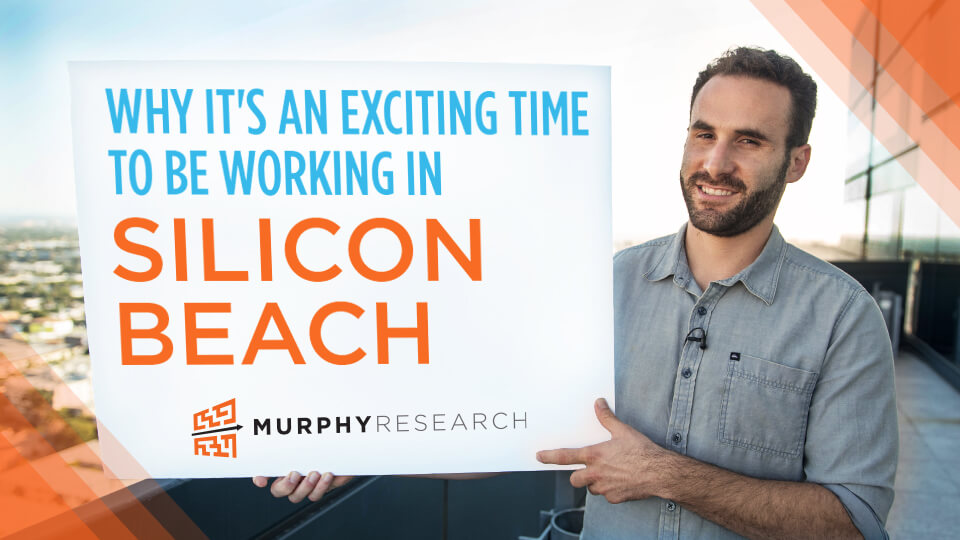 Why It's an Exciting Time to be Working in Silicon Beach